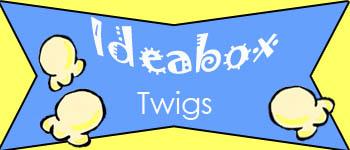 ideabox twigs